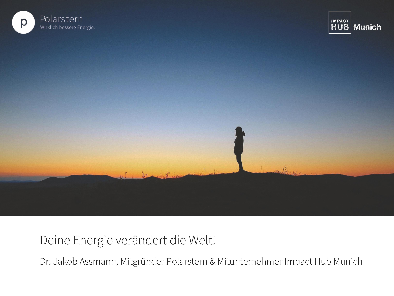 Deine Energie verändert die Welt! - Jakob Assmann, Impact Hub