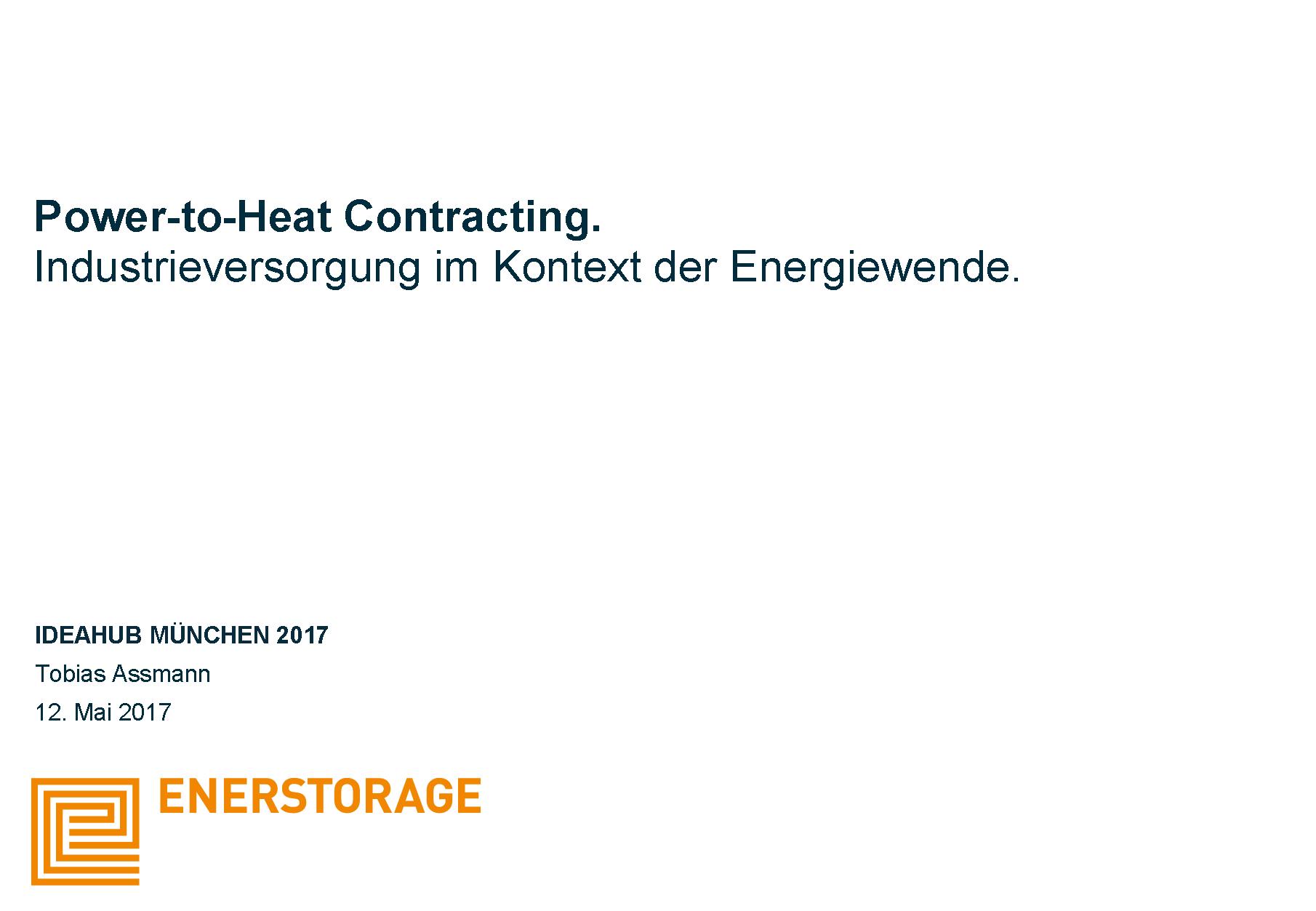 Power-to-Heat Contracting. Industrieversorgung im Kontext der Energiewende - Tobias Assmann, EnerStorage