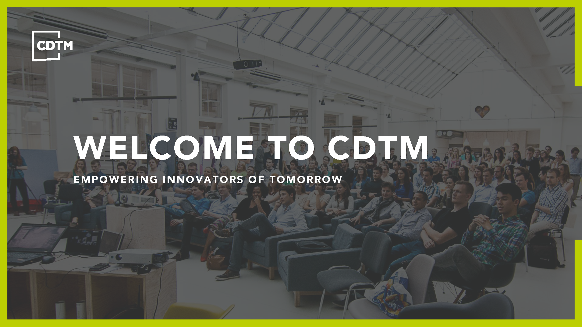 Welcome to CDTM! - Laura Bechthold, CDTM